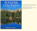 """John's 4th photo book: """"Boulder, Colorado: A Photographic Portrait.""""  A hardcover book with 150 captioned, color photos.<br /> John leads photo tours and guided hikes in Boulder and Rocky Mountain National Park, year-round."""