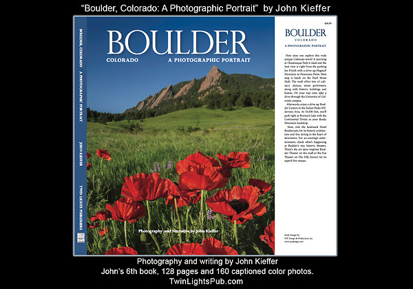 """John was excited to be commissioned to rephotograph his book: """"Boulder, Colorado: A Photographic Portrait."""" <br /> All photography and writing by John Kieffer. 128 pages and 160 captioned color photos. John's 6th Book. TwinLightsPub.com   May 2018"""