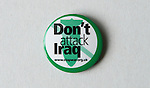 Pin button badges. Don't Attack Iraq,
