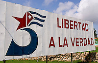Billboard saying Libertad a la Verdad which means Freedom to the Truth in Havana Provence near Havana Cuba Habana