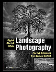 Digital Black and White Landscape Photography by Gary Wagner. Published by Amherst Media.