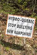Hydro-Quebec Stop Bullying New Hampshire sign along Route 116 in Easton, New Hampshire USA