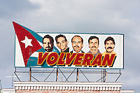"""Cuba, Cienfuegos.  """"They will return.""""  Five Cuban National Heroes Incarcerated in USA.  The last three were returned to Cuba in December 2014."""