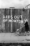 """Hoxton east London """"Reds Out of Hoxton"""" refers to the Socialist Workers Party,  that were campaigning against the National Front who were active in this area.1978 1970s Uk"""