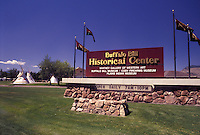 "Cody, WY, """"Buffalo Bill"""", Wyoming, Sign outside the Buffalo Bill Historical Center in Wyoming."