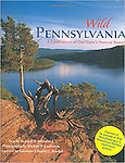 Wild Pennsylvania: A Celebration of Our State Natural Beauty. Published by Voyayeur Press. SOLD OUT