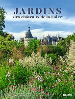 """Livre, """"Jardins des châteaux des Pays de la Loire"""", édition Ulmer. Texte Barbara de Nicolaï, photos H. Lenain"""