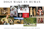 Dogs Make Us Human<br /> <br /> To order: https://store.artwolfe.com/product/dogs-make-us-human/<br /> <br /> Famed wildlife photographer Art Wolfe has chosen one hundred of his favorite photographs of dogs- including shots from every continent of the world-and teamed up with bestselling animal writer Jeffrey Moussaieff Masson to create a remarkable book that will be treasured by dog lovers far and wide.<br /> <br /> From Tibet to New York City, from Mongolia to Paris, Peru, and Ghana-in fact everywhere on earth, we see dogs living with humans in a kind of intimacy not found with any other animal. It is impossible to view these astonishing photographs without agreeing with Masson and Wolfe that there is no other relationship in nature quite like that between dogs and humans.<br /> <br /> The renowned author of Dogs Never Lie About Love offers deep insight into that relationship. For fifteen thousand years, Masson tells us, humans have encouraged dogs to become part of our lives, because we like being around them. And they, too, like being around us. As Masson points out, dogs don't care about our status, our color, our ethnicity; the biases, prejudices, and presuppositions of humans are foreign to dogs. Our cross-species friendship is a universal relationship that cuts across all cultures and continents. The mystery of it still defies explanation, but these extraordinary photographs reveal that its uniqueness is understood throughout the world.