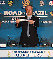 On Wednesday,November 7,2012 CONCACAF President Jeffrey Webb, CONCACAF General Secretary Enrique Sanz, and FIFA Head of Olympic and World Cup Qualifying Gordon Savic held the draw for the CONCACAF Hexagonal, the fourth and final qualifying round for the 2014 FIFA World Cup?..
