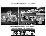 A 12-image portfolio of photographs by Michael Knapstein was named a Merit Award Winner in the 2018 Portfolio Competition from Black and White Magazine. Four photographs from the portfolio were printed in Issue 128, August, 2018.