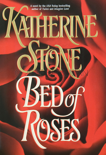 BED OF ROSES - A Novel, By Katherine Rose<br /> <br /> February 1998 Hardcover First American Edition<br /> Published by Warner Books, A Time Warner Company<br /> Copyright ©1998 by Katherine Stone<br /> Jacket Design: Andrew Newman<br /> <br /> Photo of a Red Rose available for commercial/editorial licensing from Getty Images.  Please go to www.gettyimages.com and search for image # 489477<br /> <br /> Available directly from Jeff as a fine art print