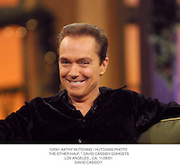 "©2001 KATHY HUTCHINS / HUTCHINS PHOTO. THE OTHER HALF, "" DAVID CASSIDY COHOSTS.LOS ANGELES , CA. 11/28/01.DAVID CASSIDY"