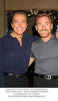 "©2001 KATHY HUTCHINS / HUTCHINS PHOTO. THE OTHER HALF, "" DAVID CASSIDY COHOSTS.LOS ANGELES , CA. 11/28/01.DAVID CASSIDY AND DANNY BONADUCE"