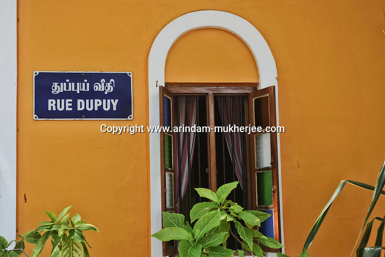 The name of the roads are written in French and Tamil in Pondicherry. Arindam Mukherjee