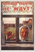 """Советский плакат """"Полевые работы не ждут!"""". Художник В.Говорков, 1954 год;<br /> Soviet poster """"Field work does not wait!"""" Artist V. Govorkov, 1954;"""