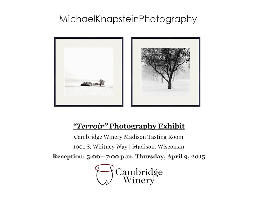 A solo exhibit of recent work by photographer Michael Knapstein is featured in the Gallery at the Cambridge Winery Madison Tasting Room in Madison, Wisconsin.
