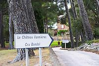 Sign with text Le Chateau Vannieres, Cru Bandol and pine forest Chateau Vannieres (Vannières) La Cadiere (Cadière) d'Azur Bandol Var Cote d'Azur France