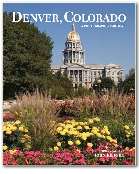 """Cover of """"Denver, Colorado: A Photographic Portrait"""" by John Kieffer."""