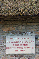 Europe/France/Bretagne/35/Ille et Vilaine/Cancale: Plaque sur la maison natale de Jeanne Jugan, Fondatrice des petites soeurs des pauvres //   <br />   France, Ille et Vilaine, Cote d'Emeraude (Emerald Coast), Cancale,   Plaque on the home nation of Jeanne Jugan, foundress of the Little Sisters of the Poor