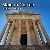 Pictures of the Maison Carrée Roman Temple of Nimes - France -