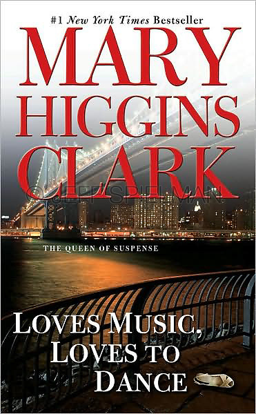 LOVES MUSIC, LOVES TO DANCE, by Mary Higgins Clark<br /> <br /> 2008 Mass Market Paperback Reprint<br /> Published by Pocket Books/Simon and Schuster, New York City<br /> <br /> Cover Design:  John Vairo Jr.<br /> <br /> Photo of the Manhattan Bridge in New York City illuminated at Night available from Getty Images, search www.gettyimages.com for photo # 200527593-001