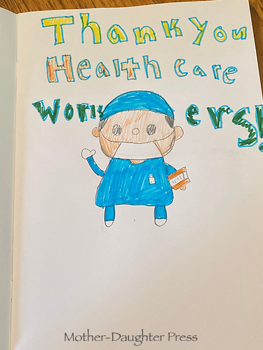 Thank you health care workers. Annaliese Siegl-Flahive - Grade 5, Yarmouth Maine,