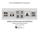 Photographs by Michael Knapstein exhibited at the Gallery of Wisconsin Art in West Bend, Wisconsin.