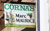 Sign Cornas Marc Maurice Proprietaire Viticulteur Owner Winemaker in Cornas. Cornas, Ardeche, Ardèche, France, Europe