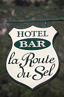 Europe/France/Provence-Alpes-Côtes d'Azur/06/Alpes-Maritimes/Alpes-Maritimes/Arrière Pays Niçois/Tende: Enseigne Hôtel-Restaurant: La Route du Sel sur la route du col de Tende