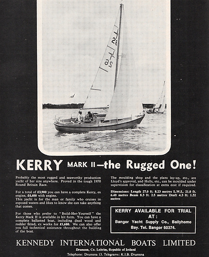 Advertisement for the Kerry Mark II in the April 1972 Afloat Magazine. The boat referred to at bottom right as being available for trial sails on Belfast Lough was completed from a bare hull by Frank Smyth at Bangor Shipyard, and was last reported as being based at Oban on the West Coast of Scotland