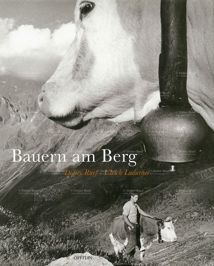 Bauern am Berg. Offizin Zürich Verlags-AG, Switzerland. 24 x 30 cm, 208 pages. Published 1998. Photography Didier Ruef. Texts Ulrich Ladurner. 127 B&W pictures. Duplex. Hard cover.  © 1998 Didier Ruef