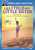 "Walmart DVD Cover of ""Lies I Told My Little Sister"" feature film, directed by William J. Stribling. Release date October 6, 2015. A ""Geena Davis Selection"" Walmart exclusive. Featuring Alicia Minshew. Starring Lucy Walters, Ellen Foley, Donovan Patton, Michelle Petterson, John Behlmann. ARC Entertainment, North American distributor"
