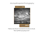 """""""Before the Storm"""" by Michael Knapstein was selected for publication in the hardcover book """"Best of Photography 2016"""" by the editors of Photographer's Forum magazine and Sigma."""