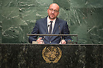 Belgium<br /> H.E. Mr. Charles Michel<br /> Prime Minister<br /> <br /> General Assembly Seventy-first session, 17th plenary meeting<br /> General Debate