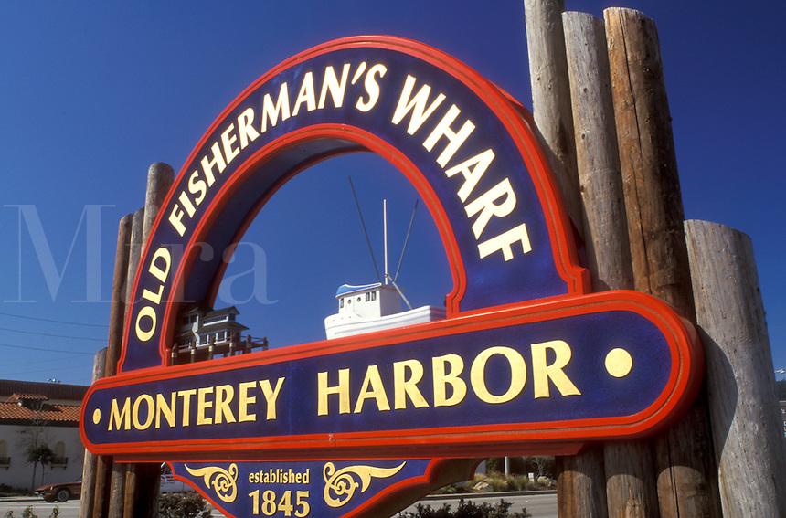 Monterey, California, CA, Monterey Peninsula, Sign at Old Fisherman's Wharf on Monterey Harbor in Monterey.