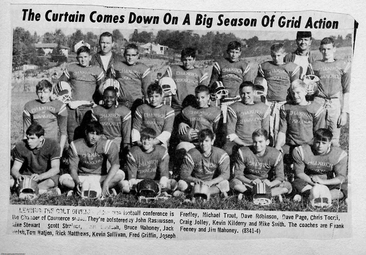 Bethel Park PA:  Bethel Recreation Football League Chamber of Commerce Team members include; Dave Page, John Rassmussen, Tom Watjen, Kevin Sullivan, Mike Trout, Dave Robinson, Chris Tocci, Craig Jolley, Kevin Kilderry, Mike Smith, Mike Stewart, Scott Streiner, Fred Griffin, Rick Matthews, Joe Fredley, Bruce Mahoney, Coaches Frank Feeney and Jim Mahoney