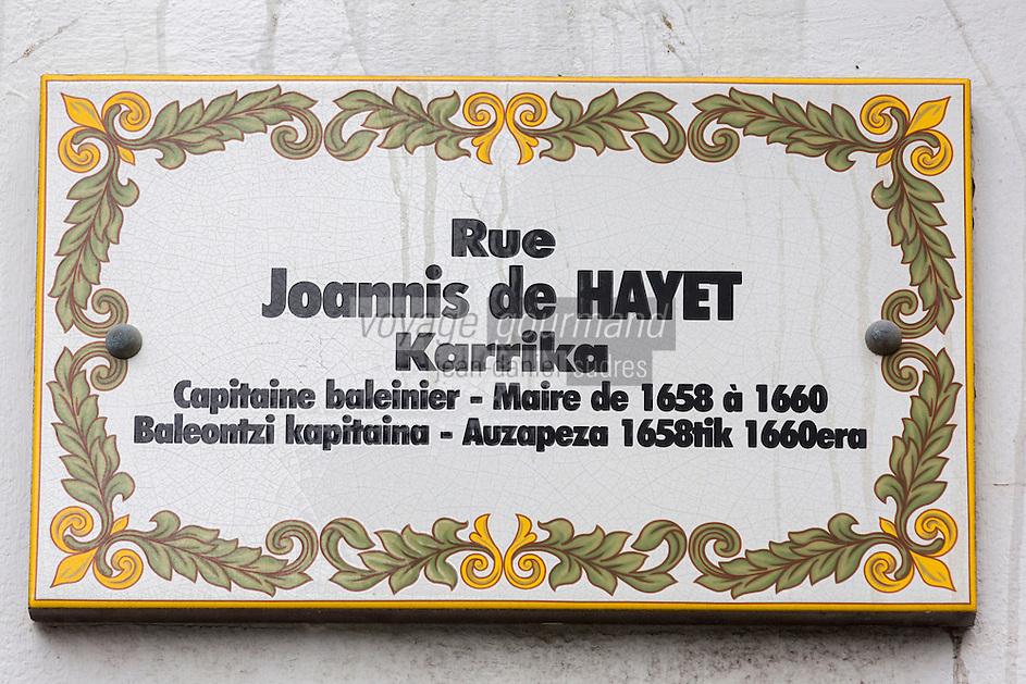 France, Aquitaine, Pyrénées-Atlantiques, Pays Basque, Saint-Jean-de-Luz,  Plaque de Rue en mémoire à Joannis de Hayet Harrika, Capitaine balainier et Maire de la ville  //  France, Pyrenees Atlantiques, Basque Country, Saint Jean de Luz, Memory Street plate Joannis Hayet Harrika, balainier Captain and Mayor