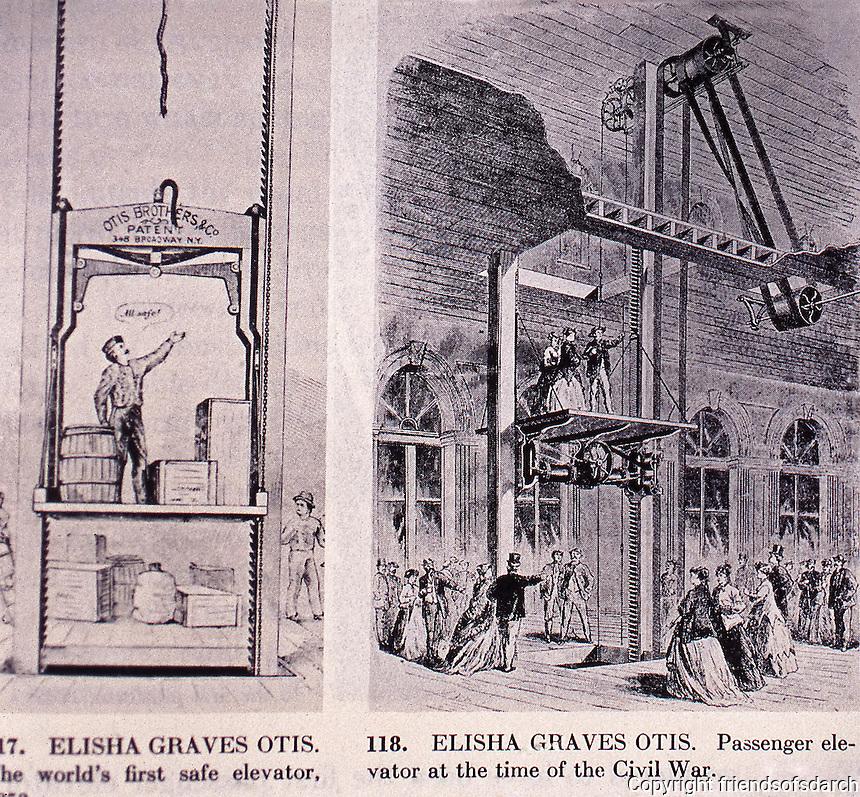 Elisha Graves Otis:  First world's safe elevator, 1852. Passenger elevator at the time of the Civil War. Historic photo