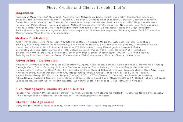 John has 25+ years experience as a professional photographer, writer and adventurer. Included are commercial and editorial photo assignments, in the studio and on location. He has traveled and photographed most of the wildest places in North America, and now enjoys exploring Europe. <br />