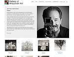 I am pleased to announce that my photographs are now being represented by the Gallery of Wisconsin Art. Located in West Bend, Wisconsin, this gallery represents onlyWisconsin artists and is one of the finest art galleries in the state.