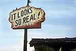 It Looks So Real sign, San Fernado Road near downtown Los Angeles, Dec. 1982