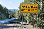 Winding Road Next 99 Miles, what more description do you need for Lolo Pass, over which U.S. 12 connects Idaho and Montana.