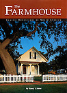 The Farmhouse.Classic Homesteads of North America.by Nancy L. Mohr