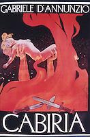 Cabiria, written, by Gabriele d'Annunzio (1863-1938), poster illustrated, by Leopoldo Metlicovitz (1868-1944), Italy, 20th century