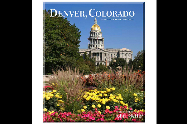 """The cover of John's 5th book: """"Denver, Colorado: A Photographic Portrait."""" This hardcover book has 150 captioned, color photos.<br /> <br /> John offers photo tours of Denver and the surrounding mountains. Denver tours."""