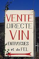 Europe/France/Auvergne/12/Aveyron/Entraygues-sur-Truyère: Vins d'Entraygues et du Fel - Panneau de vente de vins classées AOC VDQS (Vins délimités de qualité supérieur)