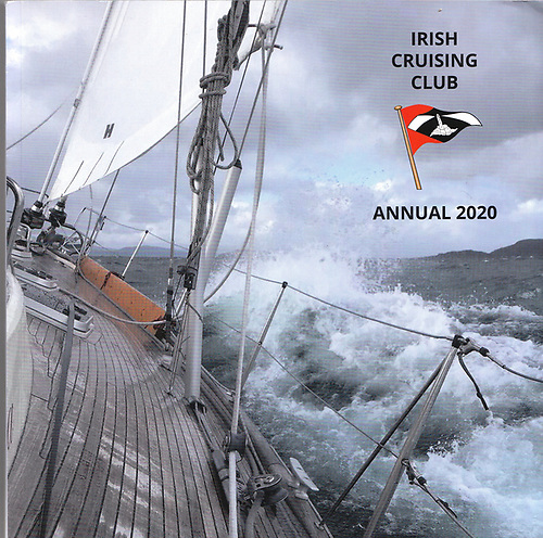 The ICC Annual for 2020, like that of 2019, was produced by editor Maire Breathnach while on the move. Cover image is aboard Derek Jones' Najad 44 Narnia from Strangford Lough in the Sound of Mull.  Photo: Viv White