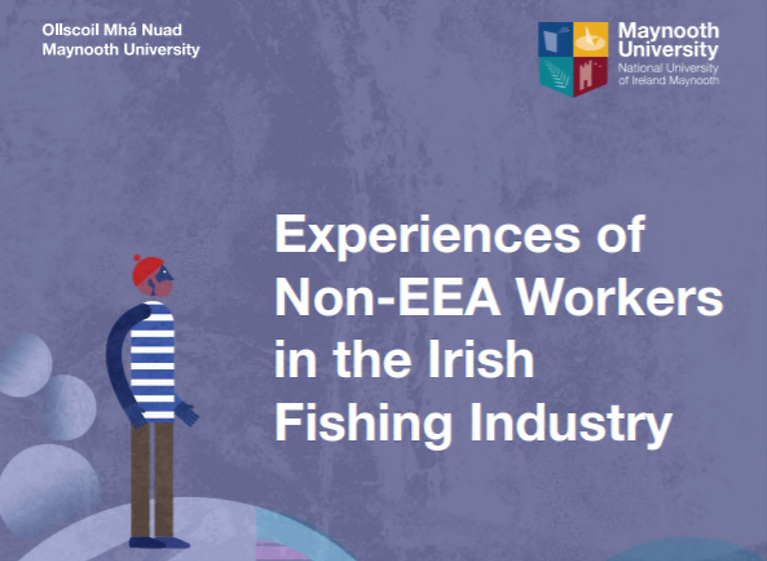 The analysis by Dr Clíodhna Murphy, Dr David Doyle and Stephanie Thompson of Maynooth University's law department drew on semi-structured interviews conducted with 24 male migrant workers in the Irish fishing industry.