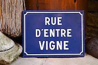Domaine Borie de Maurel. Street sign d'Entre Vigne - between the vines. In Felines-Minervois. Minervois. Languedoc. France. Europe.