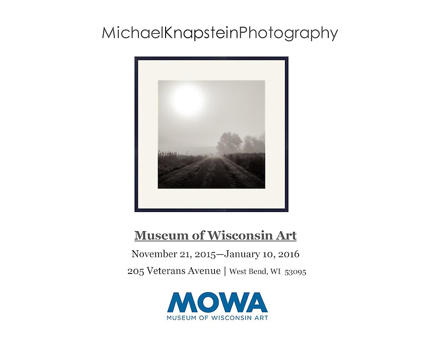 """The multiple award-winning photograph """"Morning Fog"""" by Michael Knapstein is now on exhibit at the Museum of Wisconsin Art in West Bend, Wisconsin from November 21, 2015 through January 10, 2016."""